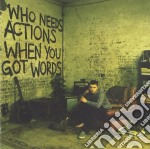 Plan B - Who Needs Actions When You Got Words cd musicale di PLAN B