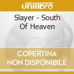SOUTH OF HEAVEN-Ristampa cd musicale di SLAYER