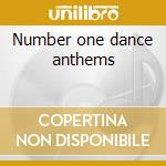 Number one dance anthems cd musicale di Artisti Vari