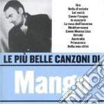 LE PIU' BELLE CANZONI DI cd musicale di MANGO