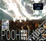 NOI CON VOI (LIVE)+DVD cd musicale di POOH