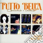 Marcella Bella / Gianni Bella - Tutto Bella - Camminando E Cantando (2 Cd) cd musicale di BELLE GIANNI MARCELLA
