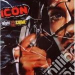 Icon - Night Of The Crime cd musicale di ICON