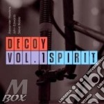 Decoy - Volume 1: Spirit cd musicale di DECOY
