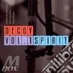 VOLUME 1: SPIRIT                          cd musicale di DECOY