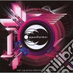 CD - OPPENHEIMER          - TAKE THE WHOLE MID RANGE AND.. cd musicale di OPPENHEIMER