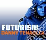 FUTURISM cd musicale di Danny Tenaglia