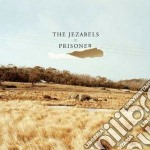 Prisoner cd musicale di Jezabels The