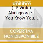 (LP VINILE) Alunageorge-you know you like it 12
