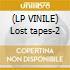 (LP VINILE) Lost tapes-2