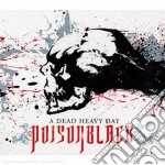 Poisonblack - A Dead Heavy Day cd musicale di POISOMBLACK