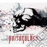 A DEAD HEAVY DAY cd musicale di POISOMBLACK