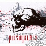 A DEAD HEAVY DAY  (CD + DVD) cd musicale di POISONBLACK