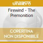 Firewind - The Premonition cd musicale di FIREWIND