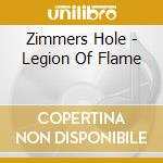 LEGION OF FLAMES                          cd musicale di Hole Zimmers
