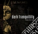 Dark Tranquillity - Projector cd musicale di Tranquillity Dark