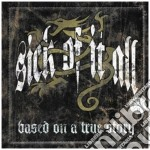 BASED ON A TRUE STORY CD+DVD              cd musicale di SICK OF IT ALL