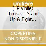 (LP VINILE) Stand up and fight lp vinile di TURISAS