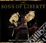 Brush-fires of the mind (limited edition cd musicale di SONS OF LIBERTY