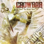 Crowbar - Sever The Wicked Hand cd musicale di CROWBAR