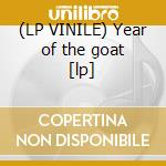 (LP VINILE) Year of the goat [lp] lp vinile di MORBID