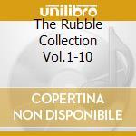 THE RUBBLE COLLECTION VOL.1-10            cd musicale di Artisti Vari