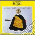 CEREMONY - BUDDHA MEET ROCK               cd musicale di PEOPLE
