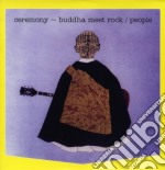(LP VINILE) CEREMONY - BUDDHA MEET ROCK               lp vinile di PEOPLE