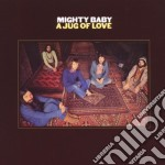 Mighty Baby - Jug Of Love cd musicale di Baby Mighty