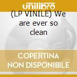 (LP VINILE) We are ever so clean lp vinile di Toes Blossom