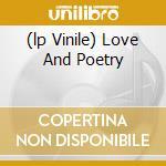 (LP VINILE) LOVE AND POETRY                           lp vinile di Dream Andwellas