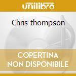 Chris thompson cd musicale di Chris Thompson