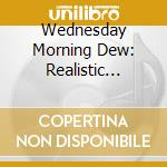WEDNESDAY MORNING DEW                     cd musicale di Artisti Vari