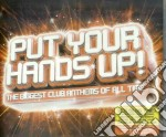 PUT YOUR HANDS UP!  (BOX 3CD) cd musicale di ARTISTI VARI