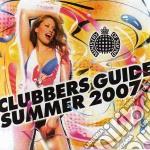 CLUBBERS GUIDE SUMMER 2007 cd musicale di ARTISTI VARI