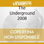 Various - The Underground 2008 cd musicale di ARTISTI VARI