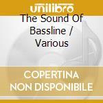 THE SOUND OF BASSLINE  (BOX 3 CD) cd musicale di ARTISTI VARI