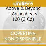 Above and beyond anjunabeats 100 + dvd cd musicale di Artisti Vari
