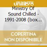 MINISTRY OF SOUND CHILLED - 1991-2008 (BOX 3CD) cd musicale di ARTISTI VARI