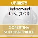 UNDERGROUND IBIZA 2008 (BOX 3CD) cd musicale di ARTISTI VARI