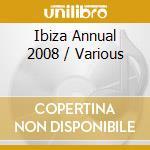 Various - Ibiza Annual 2008 cd musicale di ARTISTI VARI