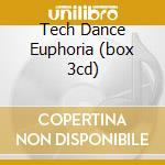 TECH DANCE EUPHORIA (BOX 3CD) cd musicale di ARTISTI VARI