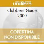 CLUBBERS GUIDE 2009 cd musicale di ARTISTI VARI