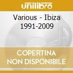Ibiza 1991 2009 3cd cd musicale di ARTISTI VARI