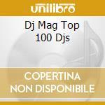 Dj mag top 100 2cd cd musicale di Artisti Vari