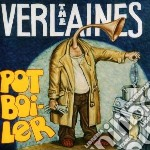Verlaines - Pot Boiler cd musicale di Verlaines