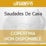 SAUDADES DE CASA cd musicale di LINS IVAN