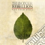 Boxer Rebellion, The - The Cold Still cd musicale di The Boxer rebellion