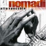Nomadi - Allo Specchio cd musicale di NOMADI