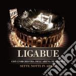 SETTE NOTTI IN ARENA  ( CD + DVD) cd musicale di LIGABUE